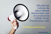 Difunde tus noticias de salud laboral relacionadas con el Coronavirus COVID-19 en Prevencionar.com