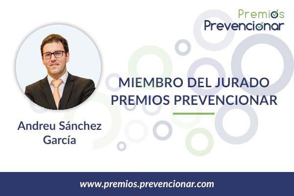 Andreu Sánchez García miembro del Jurado de los Premios Prevencionar 2020