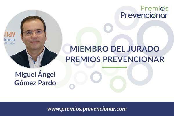 Miguel Ángel Gómez Pardo miembro del Jurado de los Premios Prevencionar 2020