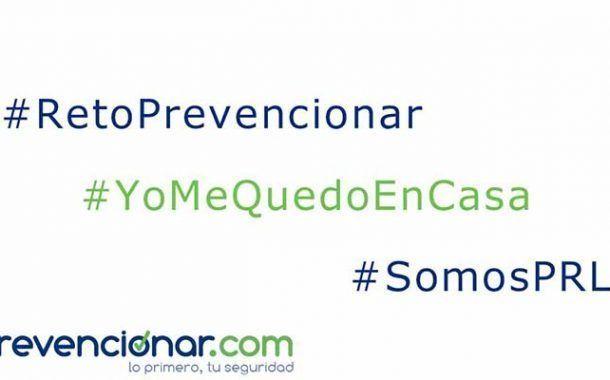 Súmate al #RetoPrevencionar #YoMeQuedoEnCasa #SomosPRL
