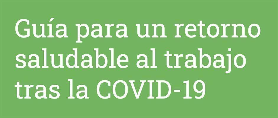 Guía para un retorno saludable al trabajo tras la COVID-19