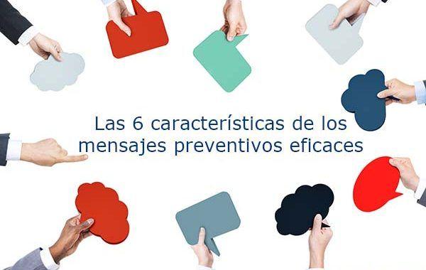 PrevenConsejos: Las 6 características de los mensajes preventivos eficaces