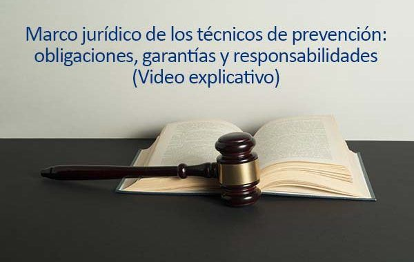 Marco jurídico de los técnicos de prevención (video explicativo)