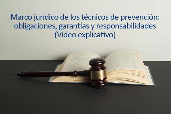Marco jurídico de los técnicos de prevención: obligaciones, garantías y responsabilidades