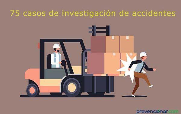 75 casos de investigación de accidentes laborales