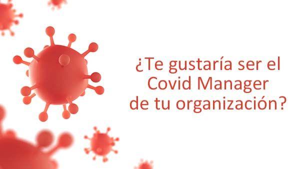 ¿Te gustaría ser el Covid Manager de tu organización?