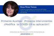 Primeros Auxilios: Primeros intervinientes ¿Modifica la COVID-19 su aplicación?