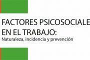 Factores psicosociales en el trabajo: Naturaleza, incidencia y prevención