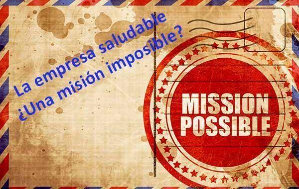La empresa saludable: ¿Una misión imposible?