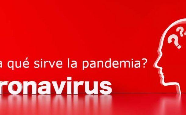 ¿Para qué sirve la pandemia?