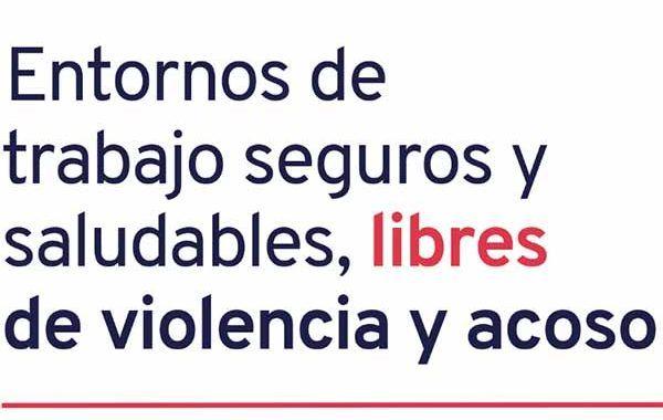 Informe de la OIT: Entornos de trabajo seguros y saludables, libres de violencia y acoso