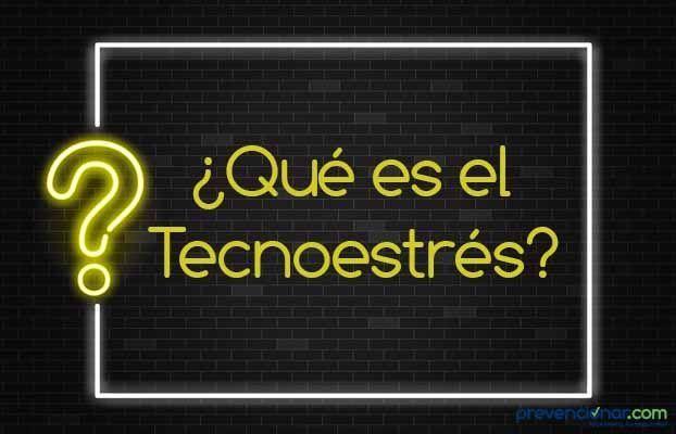 ¿Sabes que es el Tecnoestrés?