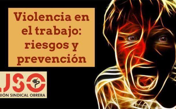 Violencia en el trabajo: riesgos y prevención