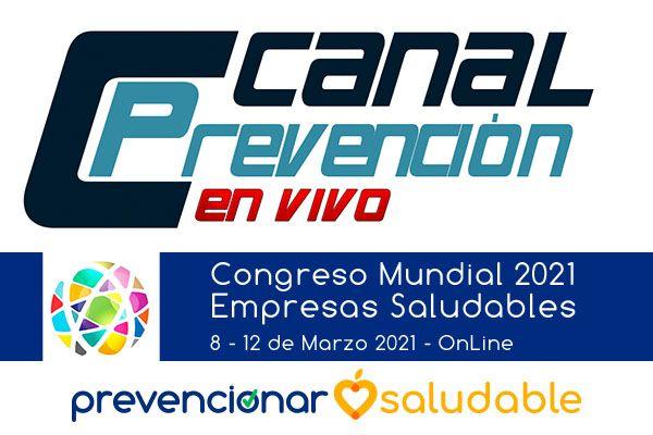 Canal Prevención se suma al Congreso Mundial de Empresas Saludables