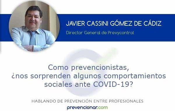 Como prevencionistas, ¿nos sorprenden algunos comportamientos sociales ante COVID-19?