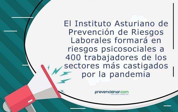 El IAPRL formará en riesgos psicosociales a 400 trabajadores de los sectores más castigados por la pandemia