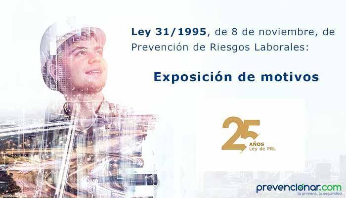 Ley de Prevención de Riesgos Laborales: Exposición de Motivos