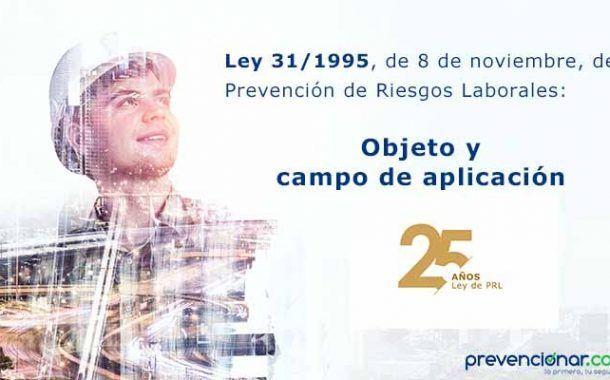 Ley de Prevención de Riesgos Laborales: objeto y ámbito de aplicación