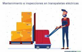 Mantenimiento e inspecciones en transpaletas eléctricas
