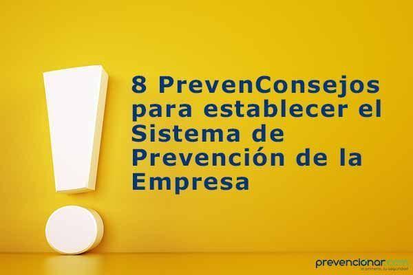 8 PrevenConsejos para establecer el Sistema de Prevención de la Empresa