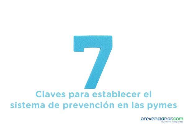 7 Claves para establecer el sistema de prevención en las pymes