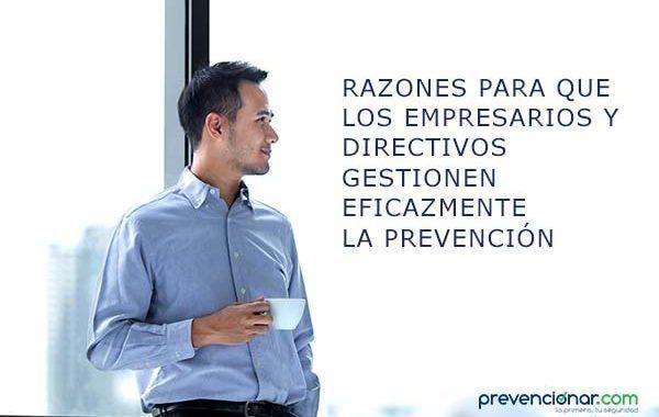 Las 4 razones para que la dirección gestione eficazmente la PRL