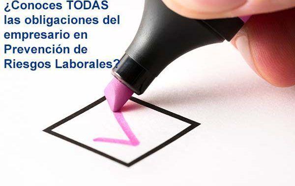 ¿Conoces TODAS las obligaciones del empresario en Prevención de Riesgos Laborales?