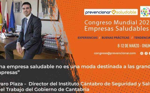 Congreso Mundial Empresa Saludable – Entrevista a: Alvaro Plaza Langarica