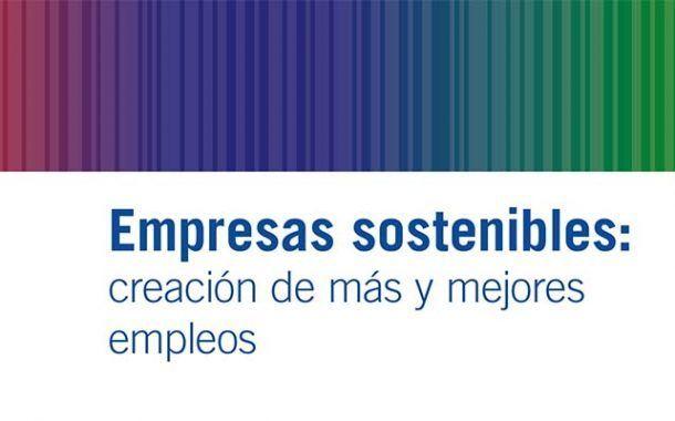 Empresas sostenibles: creación de más y mejores empleos visión de la OIT