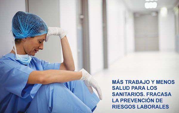 Más trabajo y menos salud para los sanitarios: fracasa la PRL