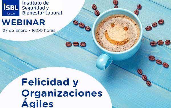 Webinar: Felicidad y Organizaciones Ágiles ¿te lo vas a perder?