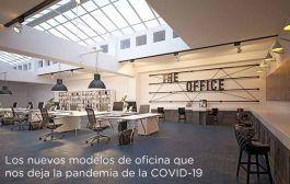 Los nuevos modelos de oficina que nos deja la pandemia de la COVID-19