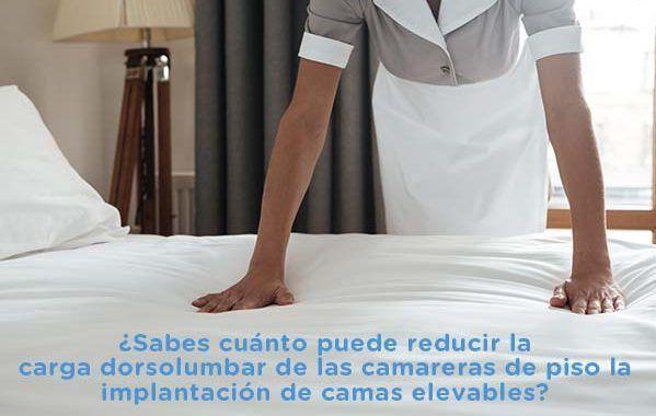 Implantación de camas elevables  en camareras de piso para reducir la carga dosrsolumbar