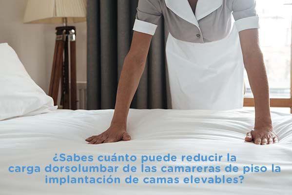 ¿Sabes cuánto puede reducir la carga dorsolumbar de las camareras de piso la implantación de camas elevables?