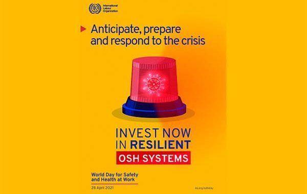 Día Mundial de la Seguridad y Salud en el Trabajo 2021: Invertir hoy en sistemas resilientes de SST
