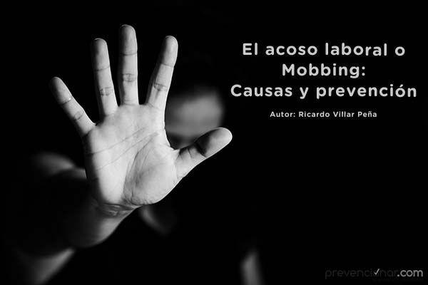 El acoso laboral o Mobbing: Causas y prevención