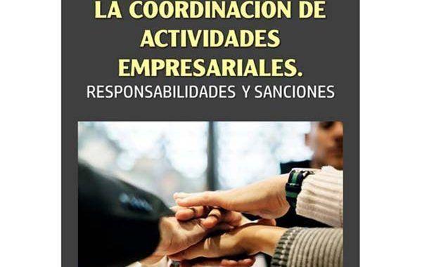 La Coordinación de Actividades Empresariales: Responsabilidad y Sanciones