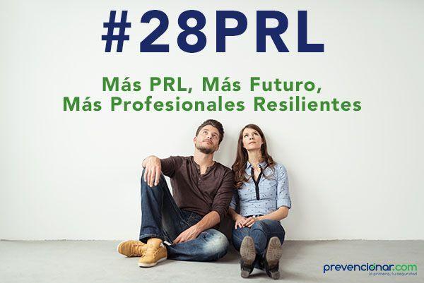 28Webinars: Más PRL, Más Futuro, Más Profesionales Resilientes #28PRL