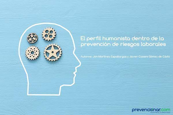El perfil humanista dentro de la prevención de riesgos laborales