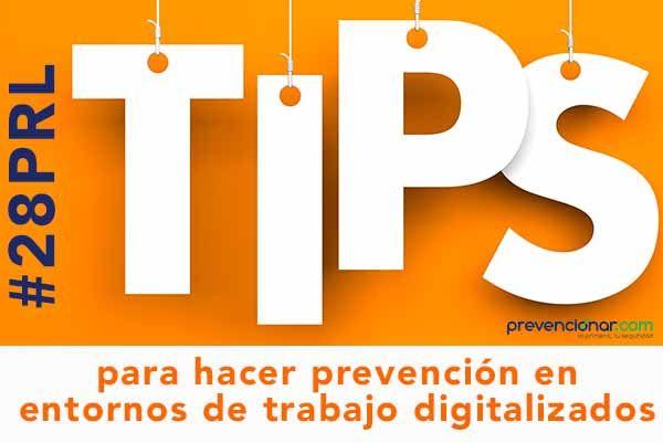 TIPS para hacer prevención en entornos de trabajo digitalizados
