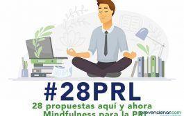 28 propuestas aquí y ahora. Mindfulness para la PRL #webinar