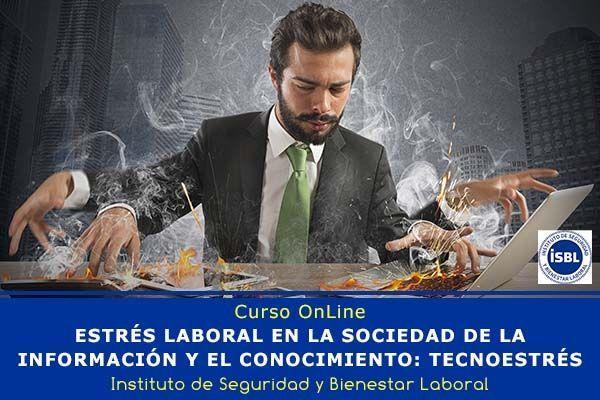 Curso OnLine: Tecnoestrés, estrés laboral en la sociedad de la información y el conocimiento