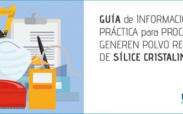 Guía práctica informativa: prevención en los procesos que generan polvo respirable de sílice cristalina