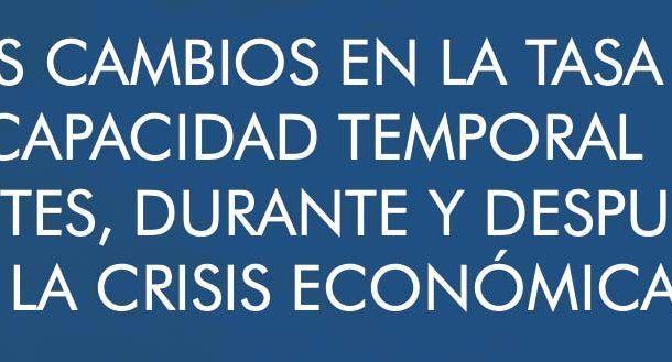 Los cambios de la tasa de incapacidad temporal antes, durante y después de la crisis económica