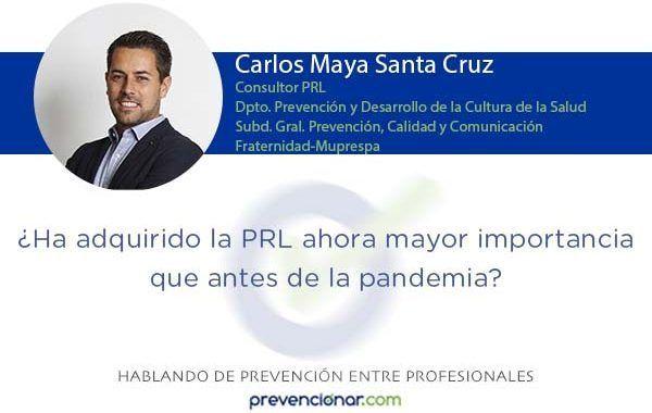 ¿Ha adquirido la PRL ahora mayor importancia que antes de la pandemia?
