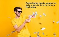 Cómo lograr que tu equipo no eche a perder la inversión en Marketing