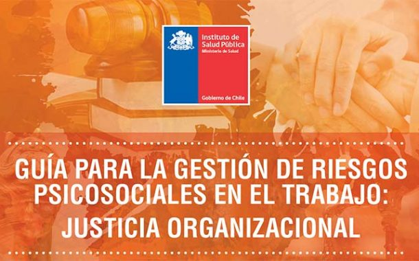 Guía para la gestión de riesgos psicosociales en el trabajo: justicia organizacional