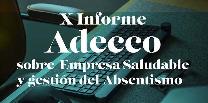 X Informe Adecco sobre Empresa saludable y gestión del Absentismo