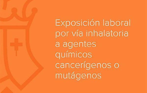 Exposición laboral por vía inhalatoria a agentes químicos cancerígenos o mutágenos