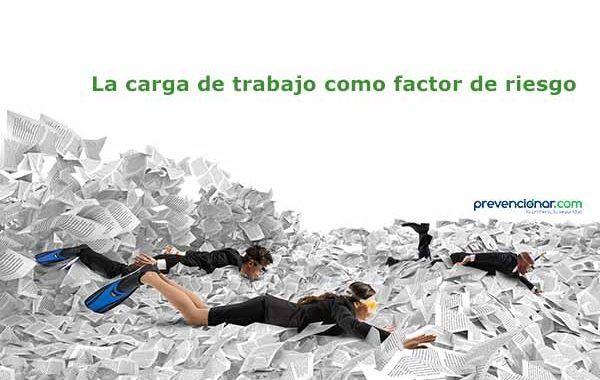 La carga de trabajo como factor de riesgo